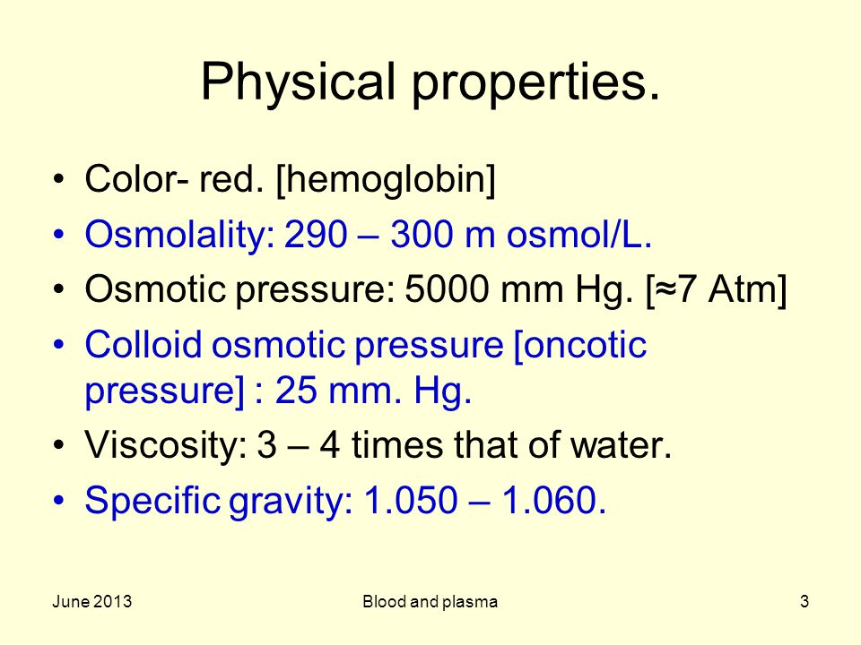 Physical properties. Color- red. [hemoglobin]